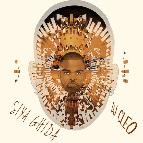 Siya Ghida by DJ Cleo