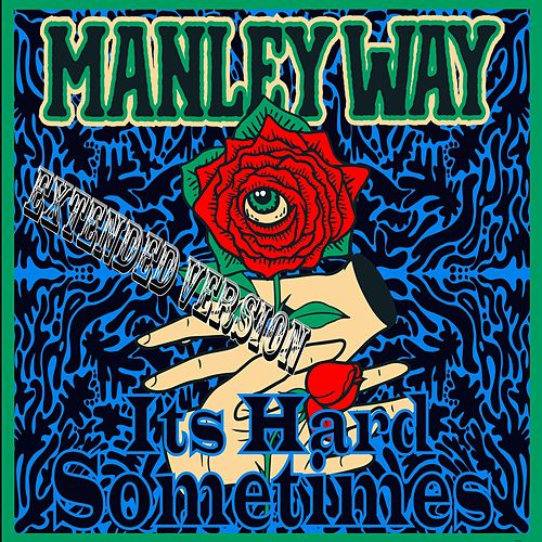 It's Hard Sometimes (Extended Version) by Manleyway