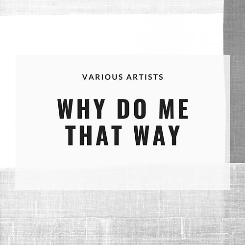 Why Do Me That WayJazzy von Various Artists