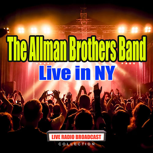 Live in NY (Live) by The Allman Brothers Band