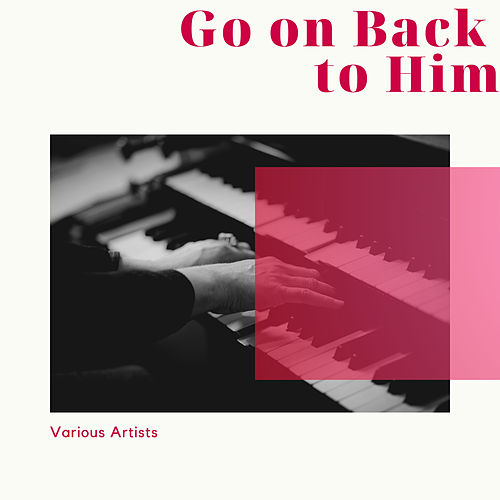 Go on Back to Him by Various Artists