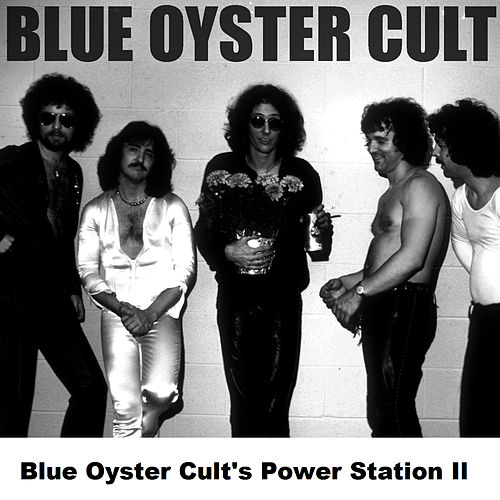 Blue Oyster Cult's Power Station II by Blue Oyster Cult