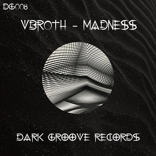 Madness by Vbroth