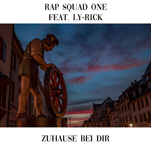 Zuhause bei dir by Rap Squad One