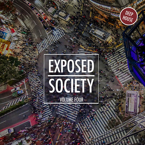 Exposed Society, Vol. 4 - Deep House von Various Artists