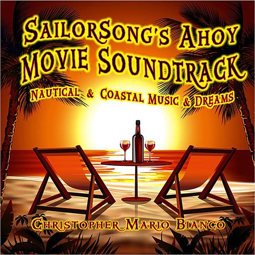 Sailorsong's Ahoy (Movie Soundtrack) de Christopher Mario Bianco