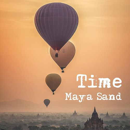 Time by Maya Sand