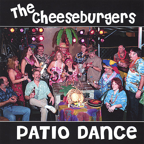 Patio Dance by The Cheeseburgers