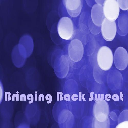 Bringing Back Sweat de Various Artists