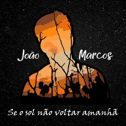 Se o Sol Não Voltar Amanhã (Cover) von João Marco$