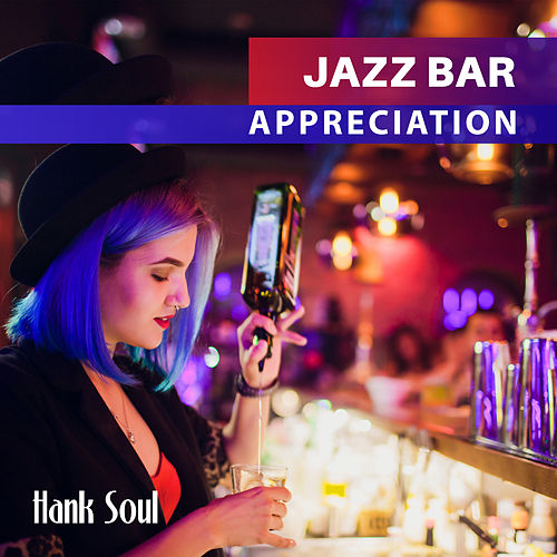 Jazz Bar Appreciation de Hank Soul