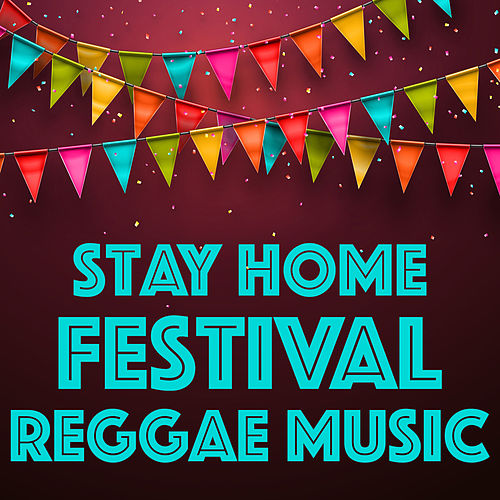 Stay Home Festival Reggae Music by Various Artists