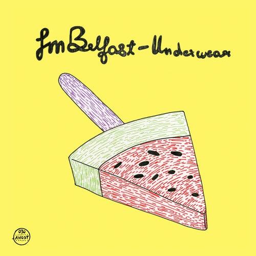 Underwear by FM Belfast