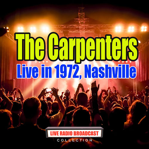 Live in 1972, Nashville (Live) de Carpenters