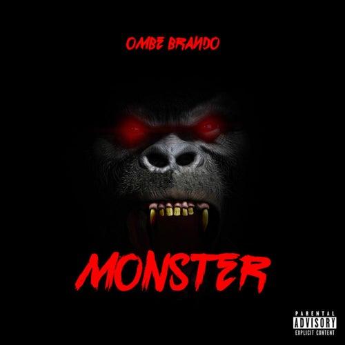 Monster by OMBE Brando