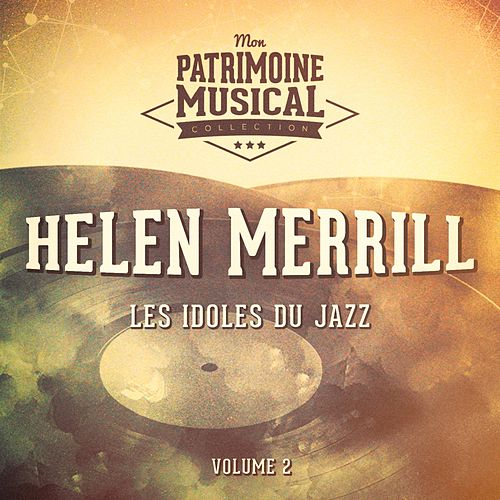 Les Idoles Du Jazz: Helen Merrill, Vol. 2 by Helen Merrill