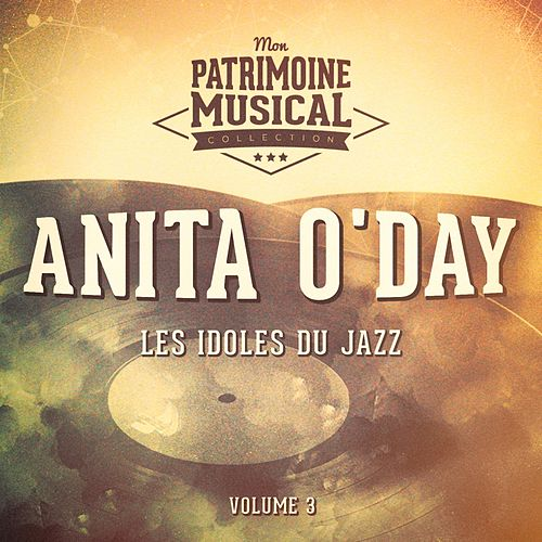 Les idoles du Jazz : Anita O'Day, Vol. 3 by Anita O'Day