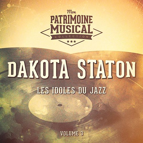Les Idoles Du Jazz: Dakota Staton, Vol. 3 by Dakota Staton