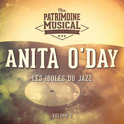 Les idoles du Jazz : Anita O'Day, Vol. 2 by Anita O'Day