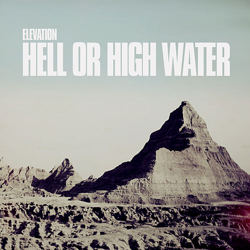 Hell or High Water by Elevation