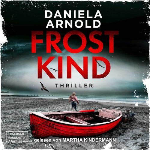 Frostkind (ungekürzt) von Daniela Arnold