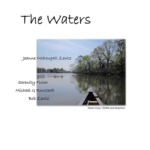 The Waters by Bob Zentz and Jeanne McDougall