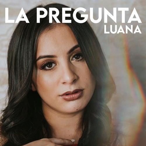La Pregunta by Luana