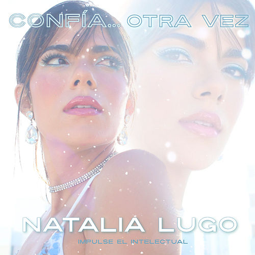 Confía... Otra Vez. de Natalia Lugo