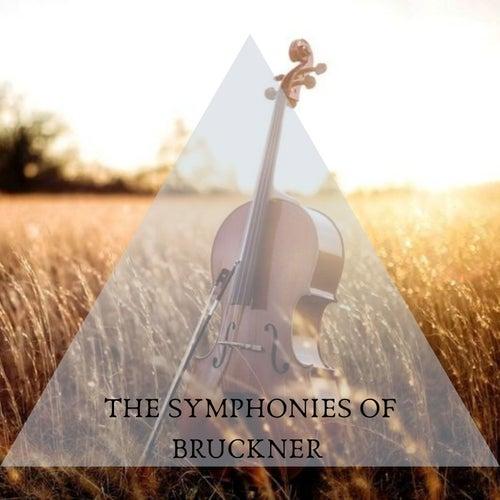The symphonies of Bruckner by Anton Bruckner