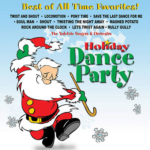 Holiday Dance Party by The Yuletide Singers