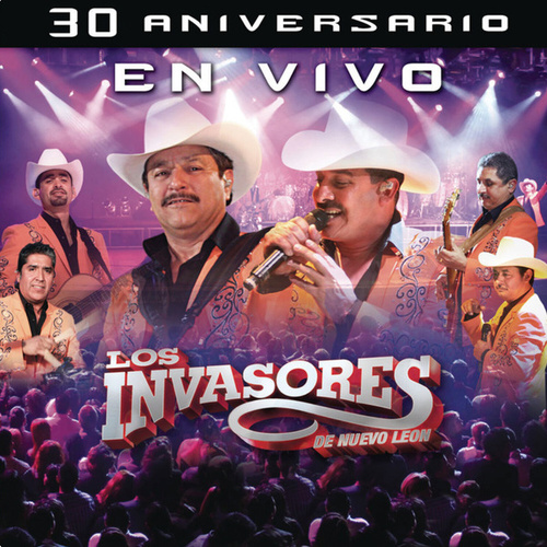 30 Aniversario (En Vivo) de Los Invasores De Nuevo Leon