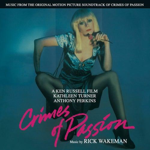 Crimes of Passion (Original Motion Picture Soundtrack) di Rick Wakeman