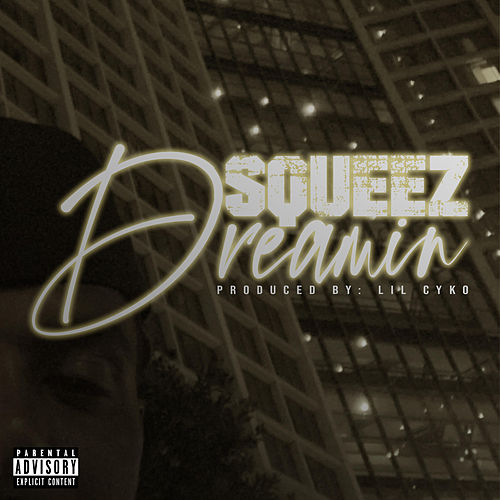 Dreamin by Squeez