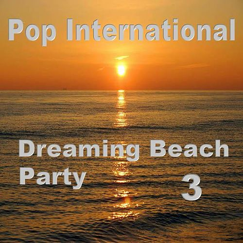 Dreaming Beach Party 3 von Various Artists