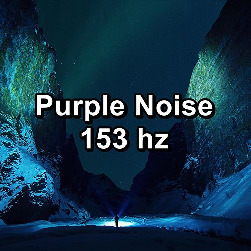 Purple Noise 153 hz by Baby Sleep Sleep