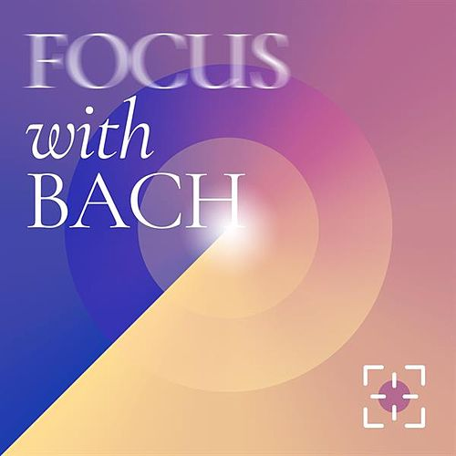 Focus with Bach by Various Artists