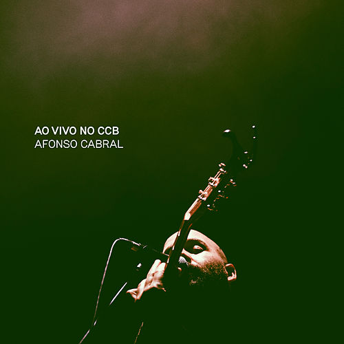 Ao Vivo no CCB by Afonso Cabral
