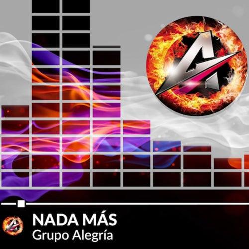 Nada Más by Grupo Alegría de Santa Fe