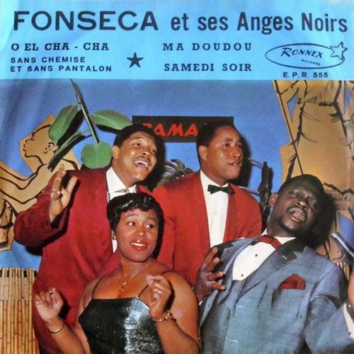O El Cha Cha de Fonseca et ses Anges Noirs
