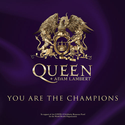 You Are The Champions (In Support Of The Covid-19 Solidarity Response Fund) von Queen & Adam Lambert
