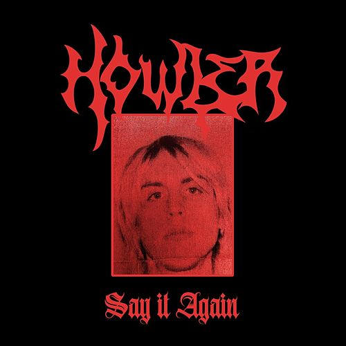 Say It Again by Howler
