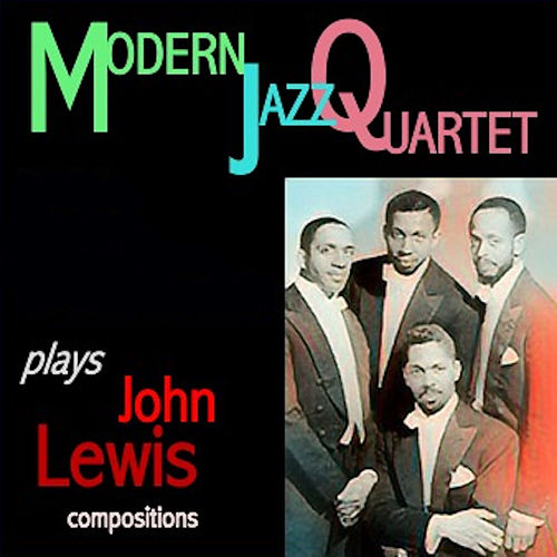 Modern Jazz Quartet Plays John Lewis Compositions de Modern Jazz Quartet