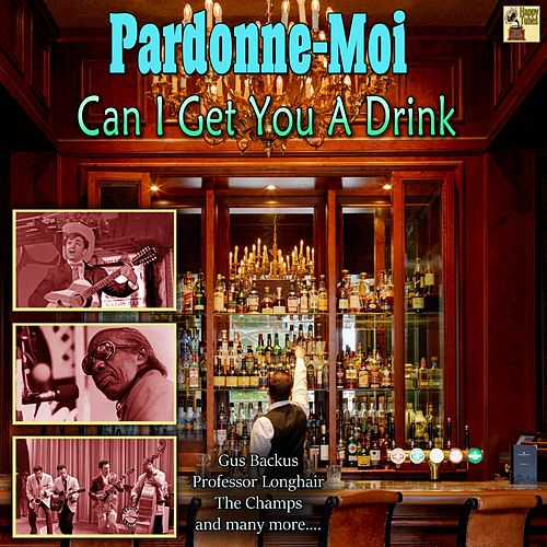 Pardonne-Moi, Can I Get a Drink de Raymond Hill, The Champs, Boby Bare, Concord, Cocktail Angst, Spike Jones, Xavier Cugat, Erwin Lehn, Die Förster Combo, Professor Longhair, Bruce Low, Silver Convention, Jens Förster, Gus Backus, Sylvia, Rex Rodeo, Ivo Robič, Commander Cody