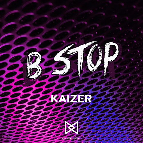 B Stop by Kaizer