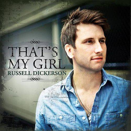 That's My Girl - Single by Russell Dickerson