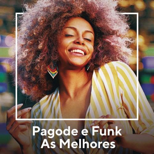 Pagode e Funk As Melhores von Various Artists