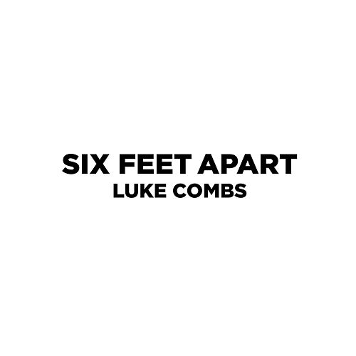 Six Feet Apart de Luke Combs