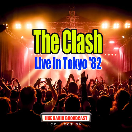 Live in Tokyo '82 (Live) de The Clash