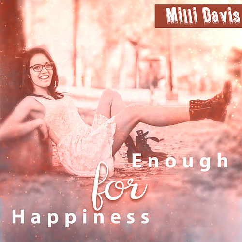 Enough for Happiness de Milli Davis