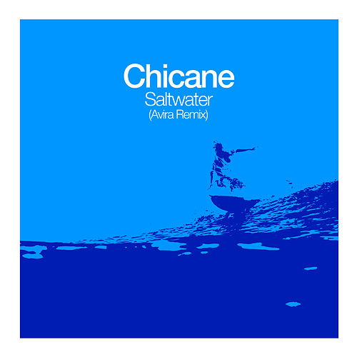 Saltwater (AVIRA Remix) by Chicane